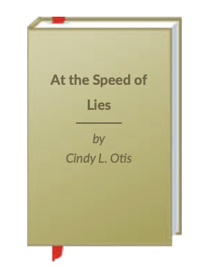AT THE SPEED OF LIES